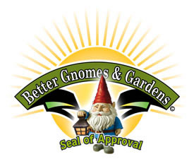 Better Gnomes & Gardens Seal of Approval